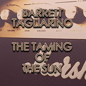 The Taming of the Sun