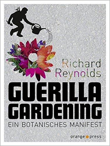 Guerilla Gardening: Ein botanisches Manifest