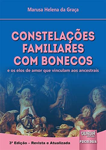 Constelações Familiares com Bonecos - e os elos de amor que vinculam aos ancestrais