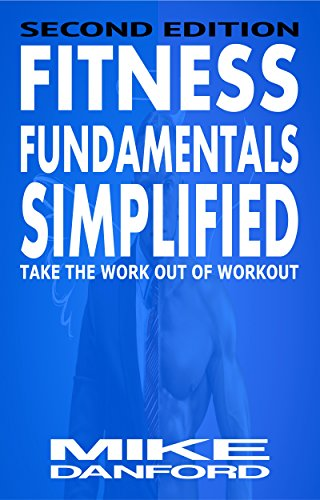 FITness FUNdamentals Simplified: A simple and easy approach to exercise and working out (English Edition)