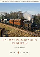 Railway Preservation in Britain (Shire Library)