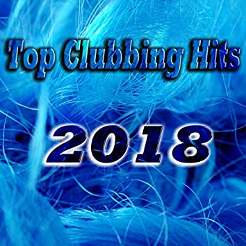 Top Clubbing Hits 2018
