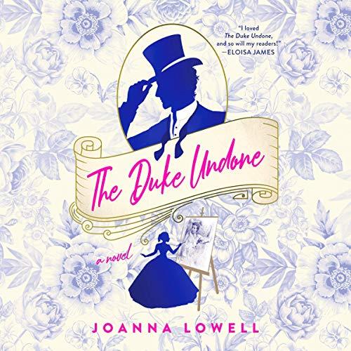 The Duke Undone Audiobook By Joanna Lowell cover art
