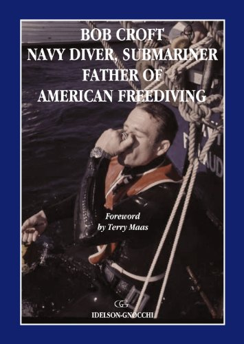 Bob Croft Navy Diver, Submariner and Father of American Freediving