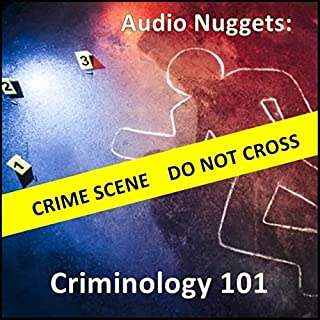 Audio Nuggets: Criminology 101 cover art