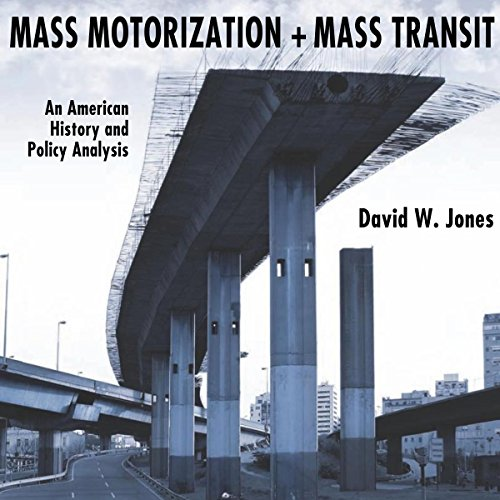 Mass Motorization and Mass Transit audiobook cover art