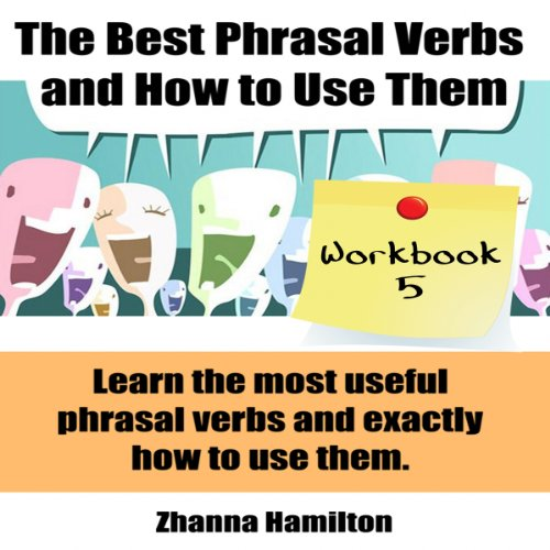 The Best Phrasal Verbs and How to Use Them: Workbook 5 audiobook cover art