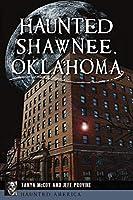 Haunted Shawnee, Oklahoma (Haunted America)