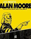 Alan Moore - Les inédits