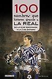 100 nombres que hicieron grande a la Real: De la 'A' de Arconada a la 'Z' de Zamora (Cien x 100 nº 26)