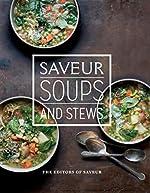 Saveur: Soups and Stews