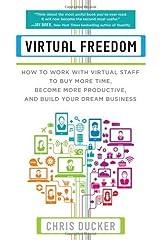 (Virtual Freedom) [By: Chris C. Ducker] [Apr, 2014] Paperback