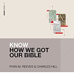 Know How We Got Our Bible: Audio Lectures