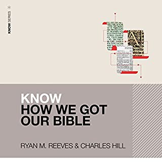 Know How We Got Our Bible: Audio Lectures cover art