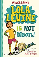Lola Levine Is Not Mean! (Lola Levine, 1)