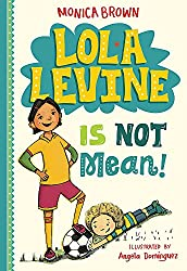 Lola Levine is Not Mean! by Monica Brown, illustrated by Angela Dominguez