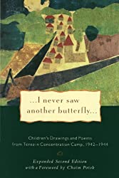 I Never Saw Another Butterfly: Children's Drawings and Poems from the Terezin Concentration Camp, 1942-1944 edited by Hana Volakova