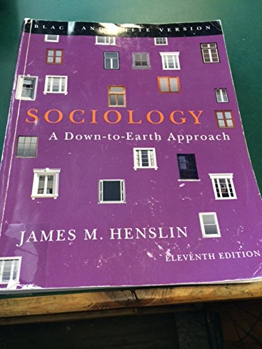 Sociology-A Down to Earth Approach by James Henslin