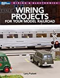 WIRING PROJECTS FOR YOUR MODEL: Wiring & Electronics (Modern Railroad Books Wiring & Electronics)