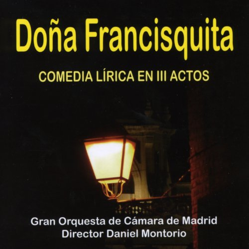 Doña Francisquita: 'A un Jilguero Esperaba Mi Jaula de Oro'