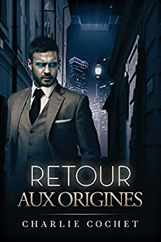 Retour aux origines (French Edition) by [Charlie Cochet, Myriam Abbas]