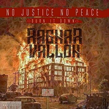 No Justice, No Peace: Burn It Down
