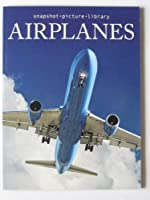 Airplanes (Snapshot Picture Library) 1740899989 Book Cover