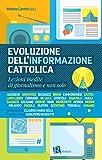 Evoluzione dell'informazione cattolica: Lezioni inedite di giornalismo e non solo