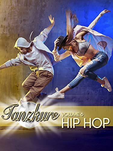 Tanzkurs Volume 6 Hip Hop