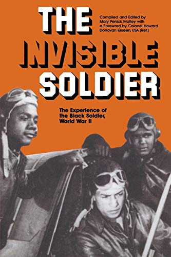 The Invisible Soldier: The Experience of the Black Soldier, World War II