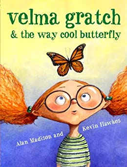 Velma Gratch and the Way Cool Butterfly by [Alan Madison, Kevin Hawkes]