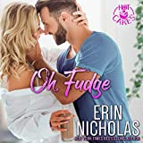 Oh, Fudge: A One Night Stand Small Town Rom Com (Hot Cakes, Book 5)