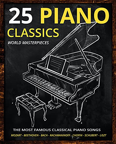 Piano Classics World Masterpieces: Piano Sheet Music Book. The Most Famous Classical Piano Songs. Mozart, Tchaikovsky, Beethoven, Chopin, Schubert, Rachmaninoff, ... Bach, Liszt, Debussy. Piano Music Book