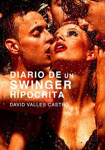 DIARIO DE UN SWINGER HIPÓCRITA de David Vallés Castro