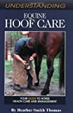 Understanding Equine Hoof Care: Your Guide to Horse Health Care and Management...