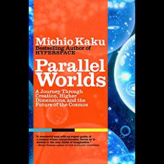 Parallel Worlds     A Journey Through Creation, Higher Dimensions, and the Future of the Cosmos              By:                                                                                                                                 Michio Kaku                               Narrated by:                                                                                                                                 Marc Vietor                      Length: 14 hrs and 55 mins     1,518 ratings     Overall 4.2