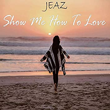 Show Me How To Love (feat. Julia Karlsson)
