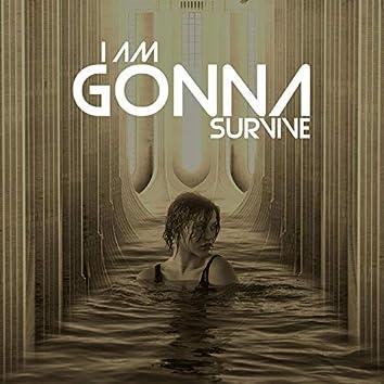I Am Gonna Survive