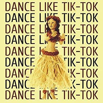 Dance Like Tik-Tok