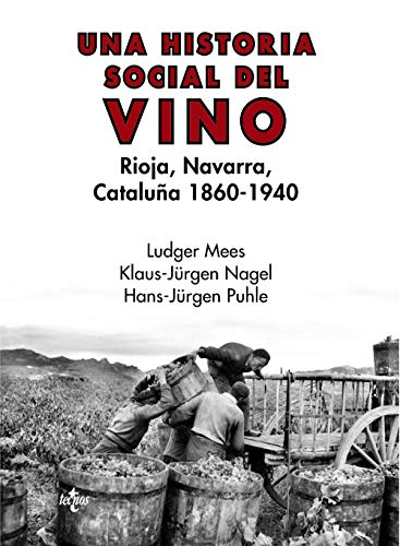 Una historia social del vino: Rioja, Navarra, Cataluña 1860-1940 (Ventana Abierta)