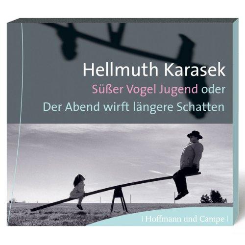 Süßer Vogel Jugend oder Der Abend wirf längere Schatten                   Autor:                                                                                                                                 Hellmuth Karasek                               Sprecher:                                                                                                                                 Hellmuth Karasek                      Spieldauer: 2 Std. und 33 Min.     5 Bewertungen     Gesamt 3,2