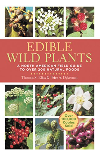 Compare Textbook Prices for Edible Wild Plants: A North American Field Guide to Over 200 Natural Foods Tenth Edition ISBN 8601421499088 by Elias, Thomas,Dykeman, Peter