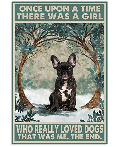 PROFILE Once Upon A Time There was A Girl Who Really Loved Dogs Vertical Poster No Frame & 0.75 Framed Canvas Black Brindle Frenchie Dogs Lovers Gifts Dog Mom Gifts Ideas for Mothers Day
