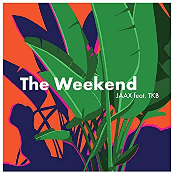The Weekend (feat. TKB)