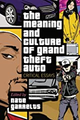 The Meaning and Culture of Grand Theft Auto: Critical Essays Kindle Edition