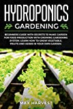 x rd d - Hydroponics Gardening: Beginners Guide with Secrets to Make Garden for Food Production with Growing Gardening System. Learn how to Grow Vegetable, Fruits and Herbs in your Own Garden.