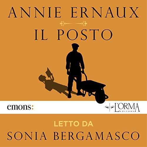 Il posto                   By:                                                                                                                                 Annie Ernaux                               Narrated by:                                                                                                                                 Sonia Bergamasco                      Length: 2 hrs and 12 mins     Not rated yet     Overall 0.0