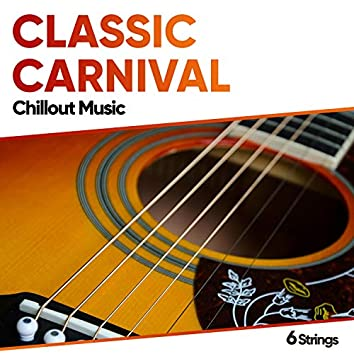 Classic Carnival Chillout Music