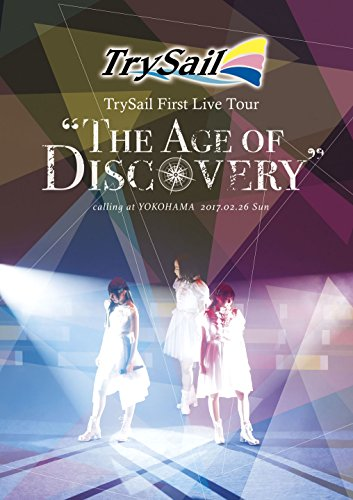 """TrySail First Live Tour """"The Age of Discovery"""