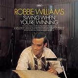 Swing When You're Winning - Robbie Williams
